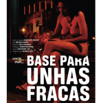 """Base para Unhas Fracas"", 2011, 35 mm (movie poster)"