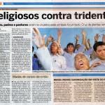 Tridente de Nova Iguaçu. Collection of six editions of the newspaper Meia Hora. 2006